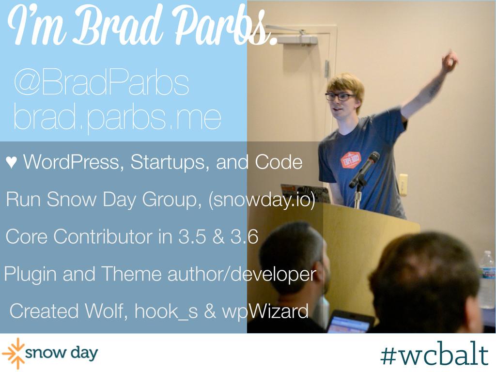 #wcpvd I'm Brad Parbs. Created Wolf, hook_s & w...