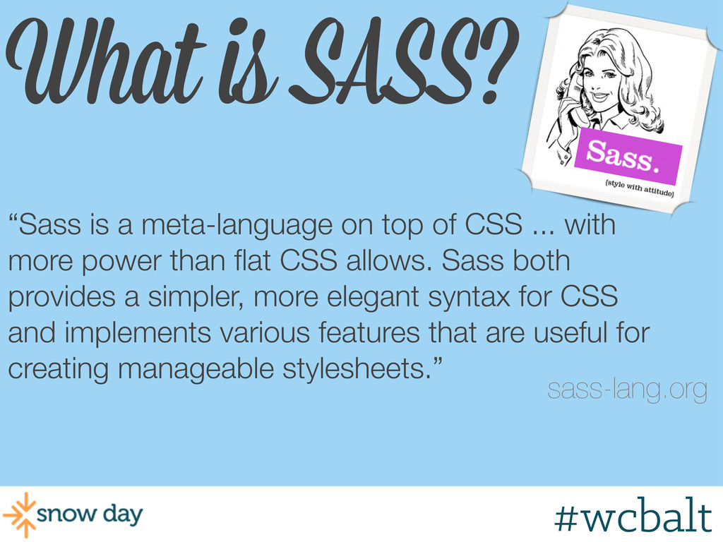 """What is SASS? """"Sass is a meta-language on top o..."""