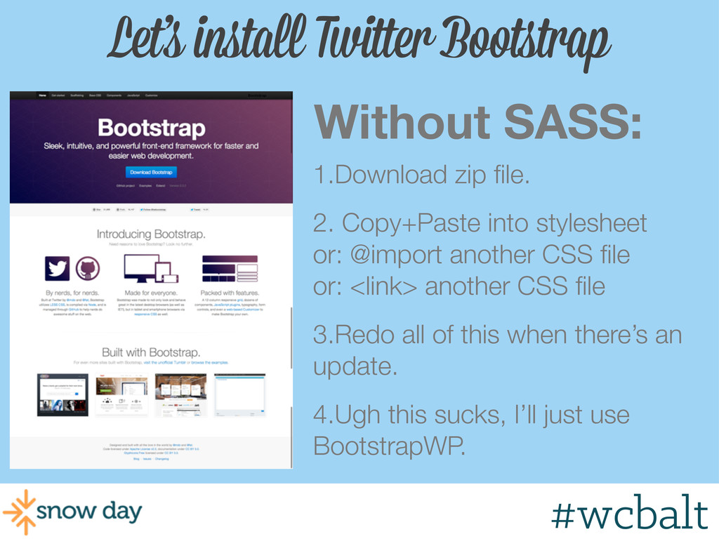 Let's install Twitter Bootstrap Without SASS: 1...