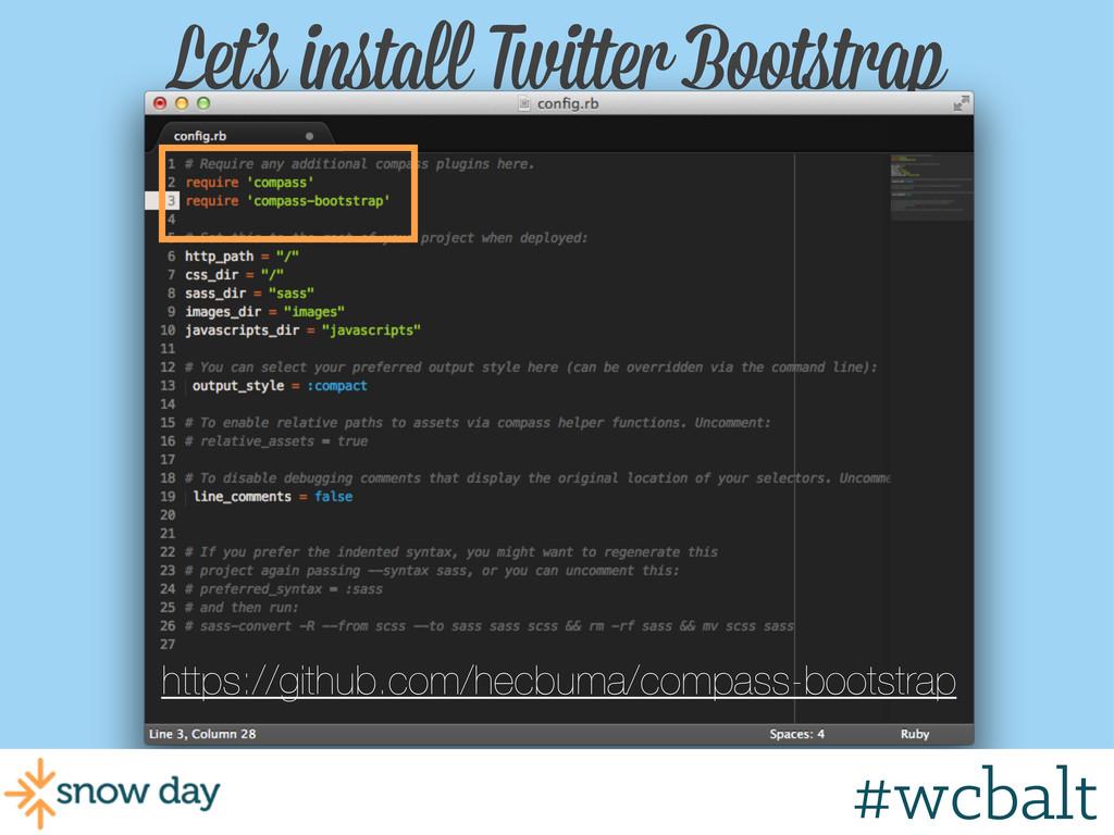 Let's install Twitter Bootstrap https://github....