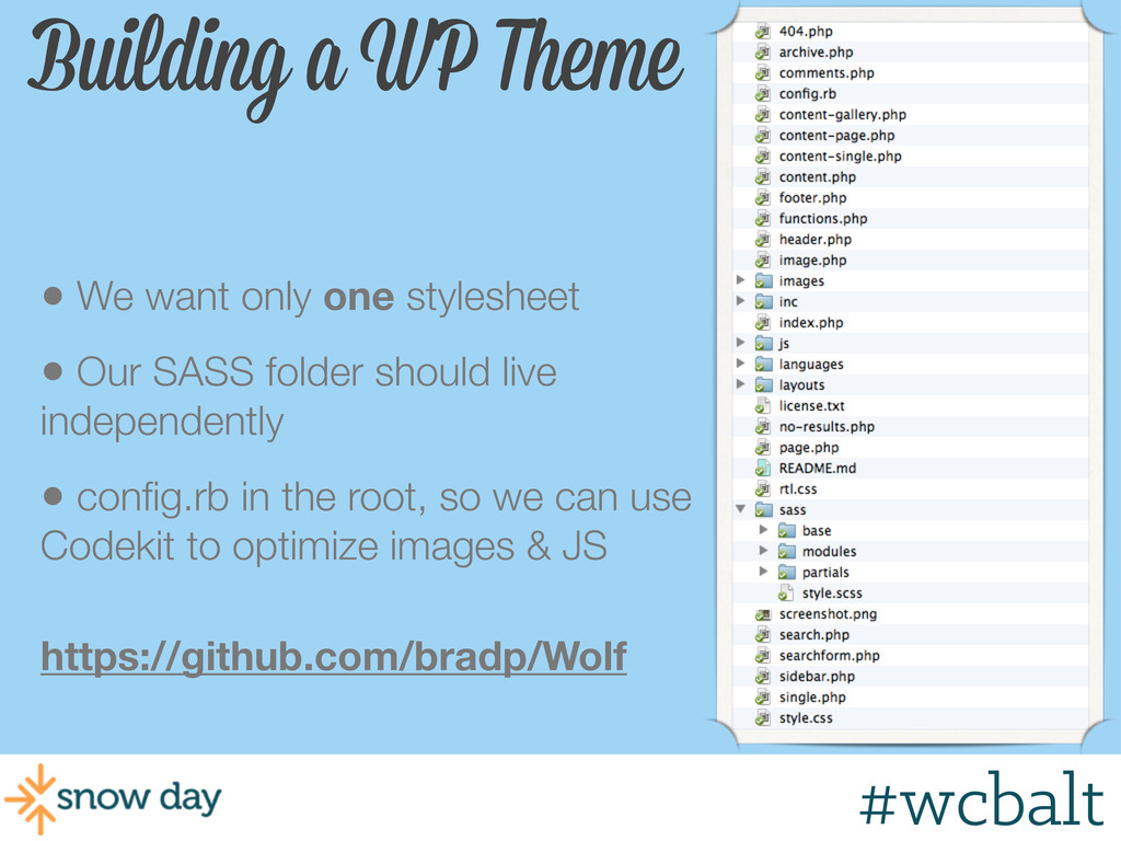 Building a WP Theme • We want only one styleshe...