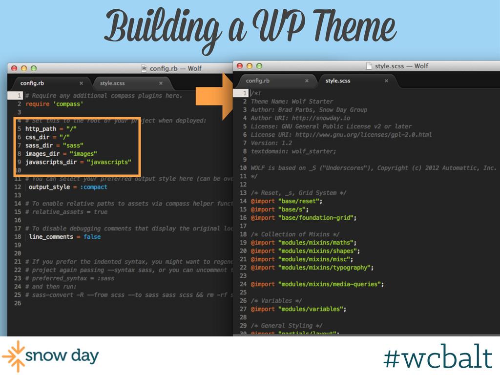 Building a WP Theme #wcgr #wcbalt