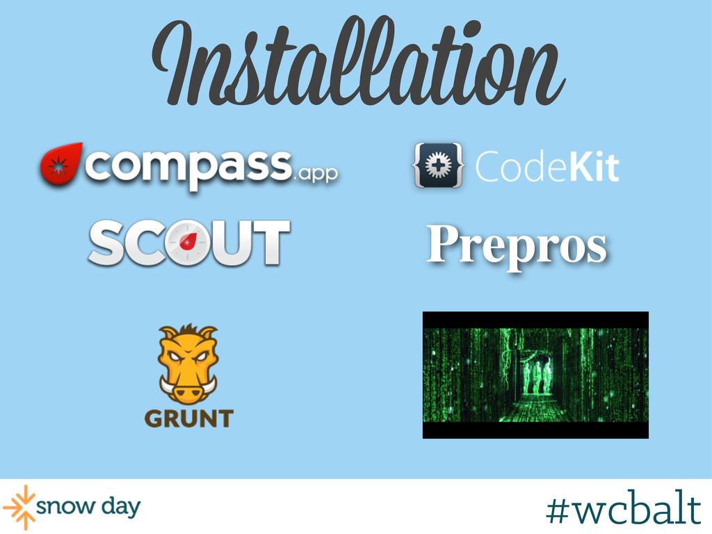 Installation Prepros #wcmke #wcbalt