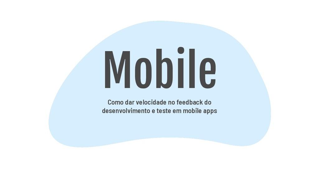 Mobile Como dar velocidade no feedback do desen...
