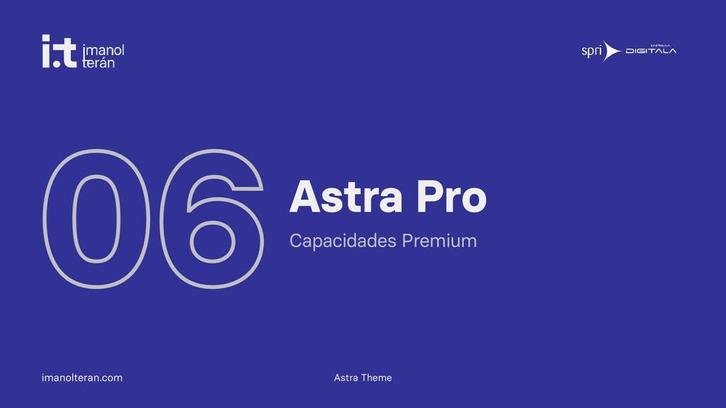 imanolteran.com 06Astra Pro Capacidades Premium...