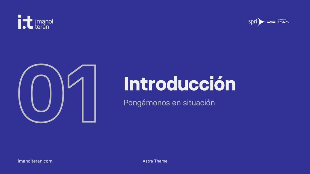 imanolteran.com 01 Introducción Pongámonos en s...