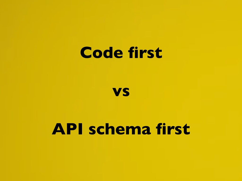 Code first vs API schema first