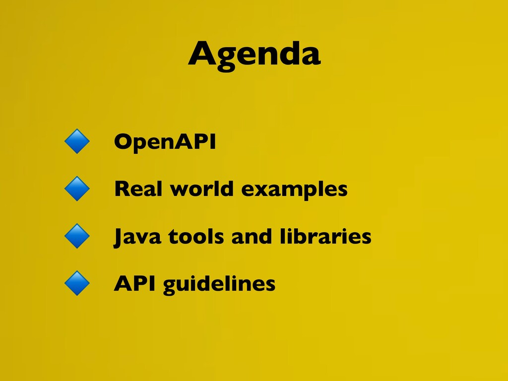 Agenda OpenAPI Real world examples Java tools a...