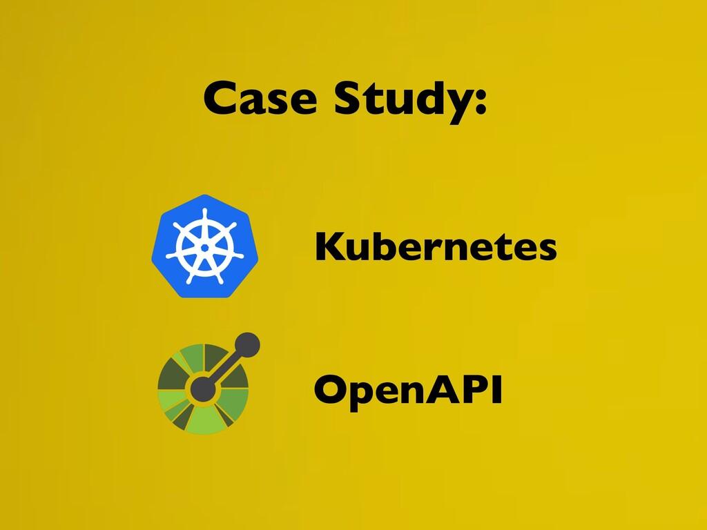 Case Study: Kubernetes OpenAPI
