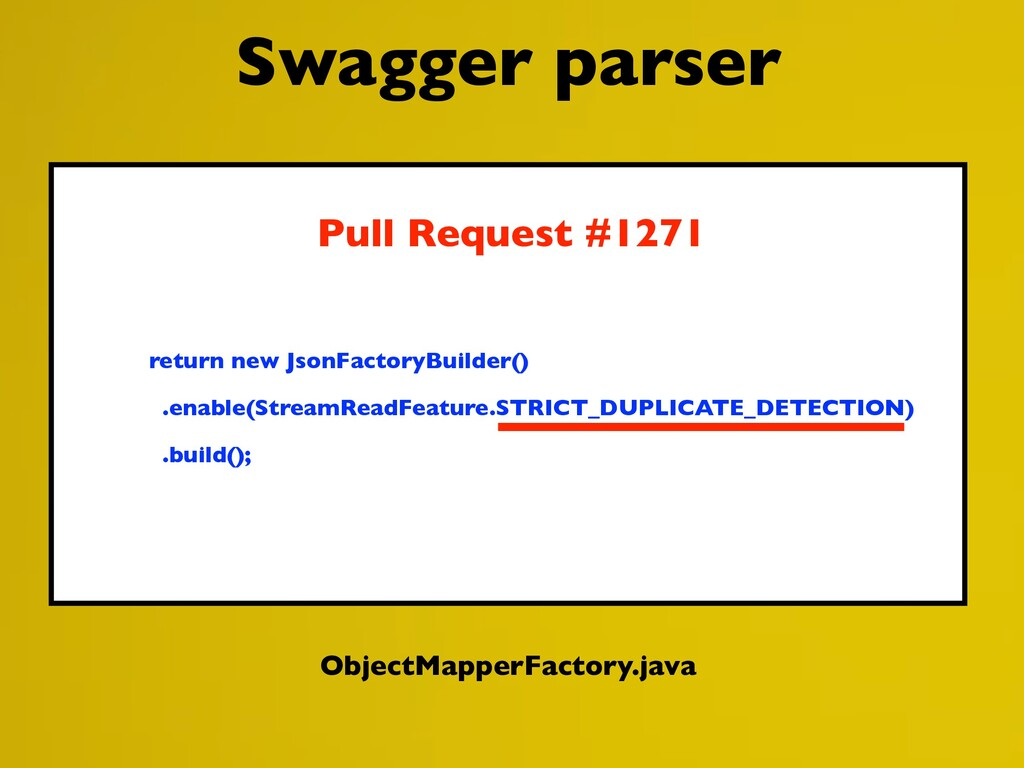 ObjectMapperFactory.java return new JsonFactory...