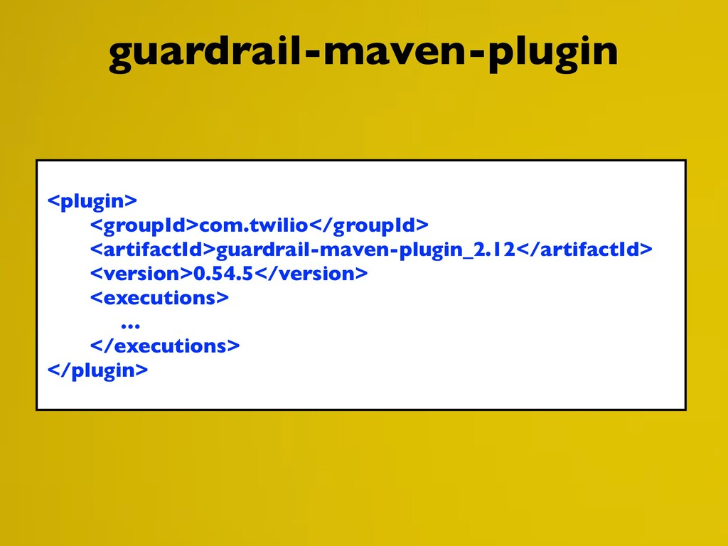 guardrail-maven-plugin <plugin> <groupId>com.tw...