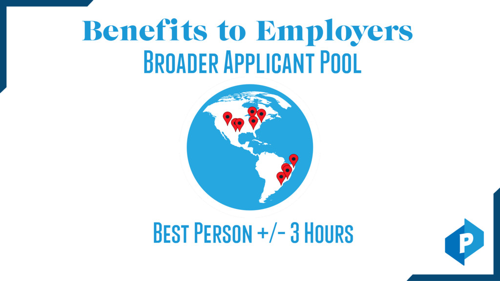 Benefits to Employers Broader Applicant Pool Be...