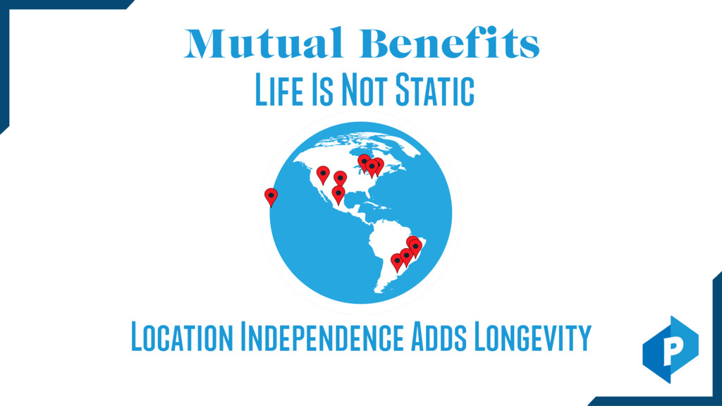 Mutual Benefits Life Is Not Static Location Ind...