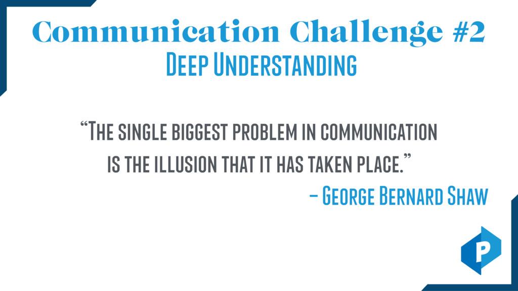 """Communication Challenge #2 Deep Understanding """"..."""