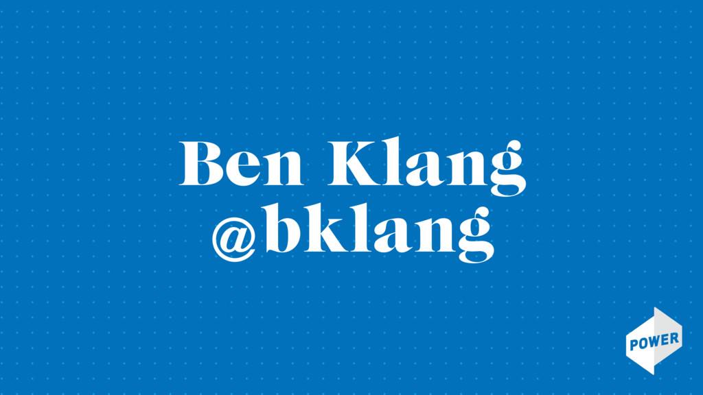 Ben Klang @bklang