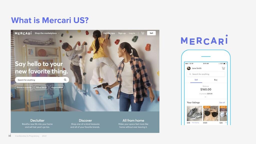 Confidential & Proprietary 2021 What is Mercari ...