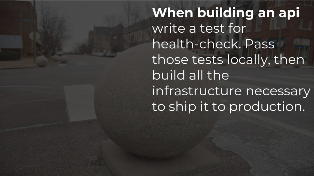 When building an api write a test for health-ch...