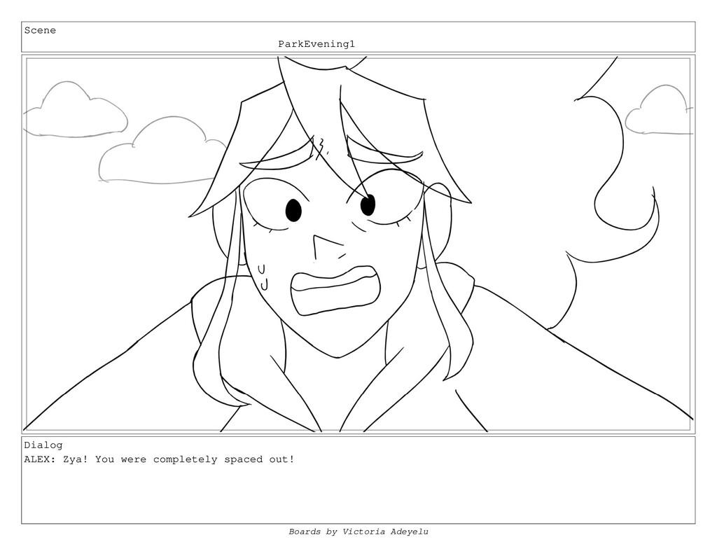 Scene ParkEvening1 Dialog ALEX: Zya! You were c...