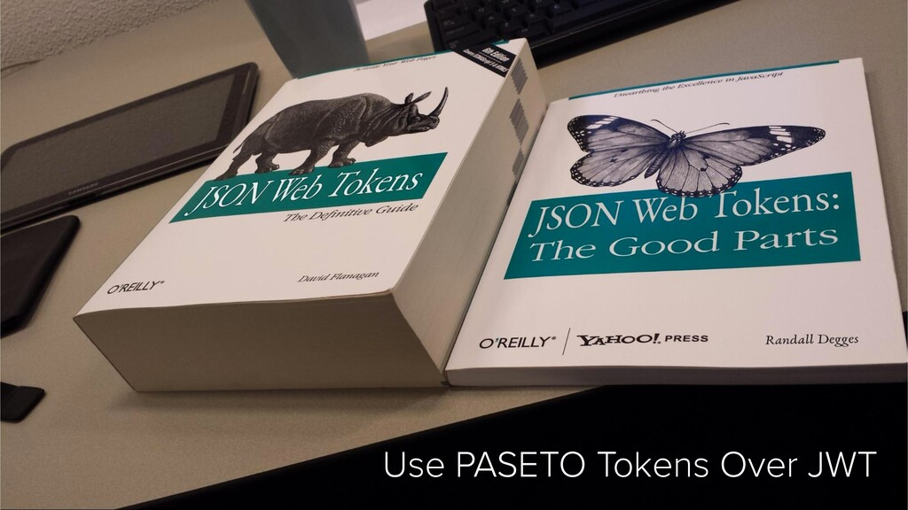 @mraible Use PASETO Tokens Over JWT