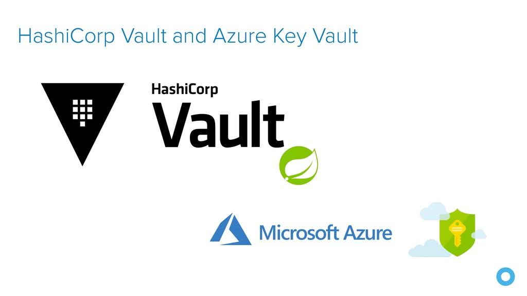 HashiCorp Vault and Azure Key Vault