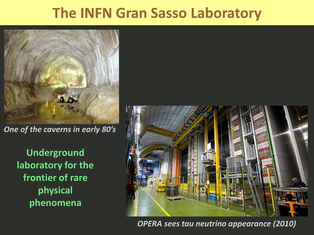 The INFN Gran Sasso Laboratory One of the caver...