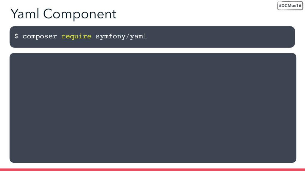 $ composer require symfony/yaml Yaml Component ...