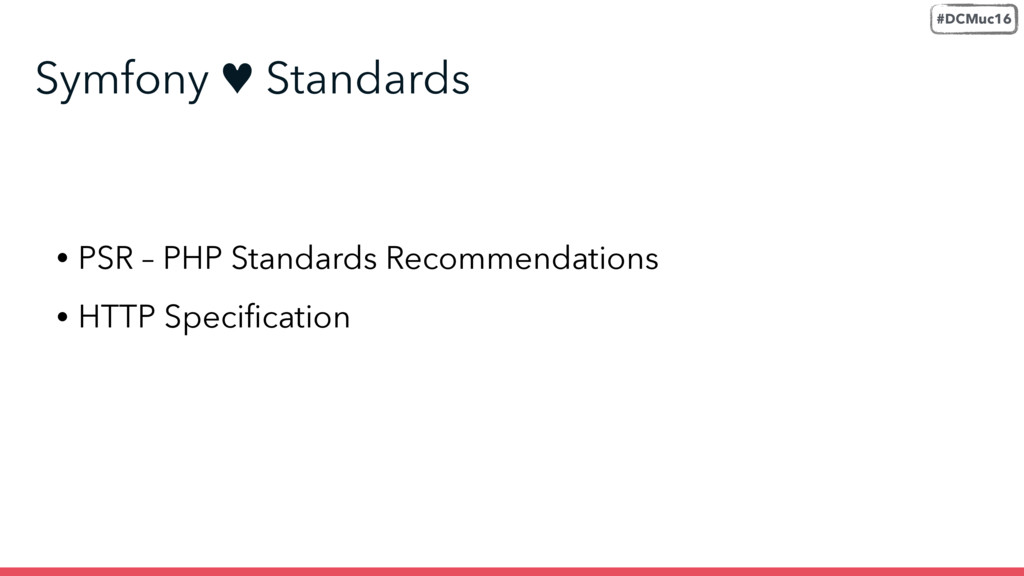 • PSR – PHP Standards Recommendations • HTTP Sp...