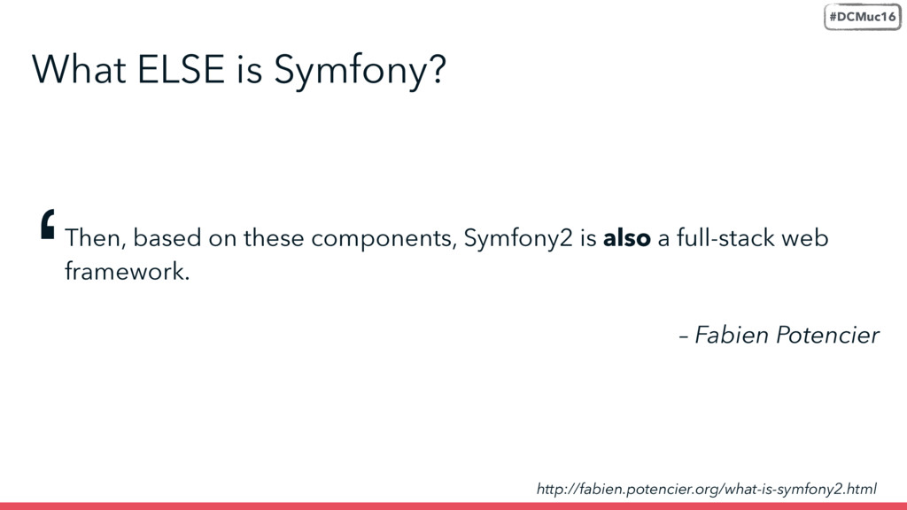 Then, based on these components, Symfony2 is al...