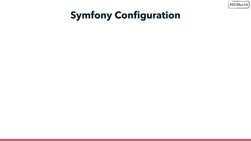Symfony Configuration #DCMuc16