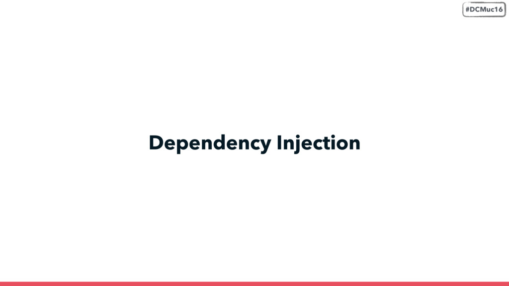 Dependency Injection #DCMuc16
