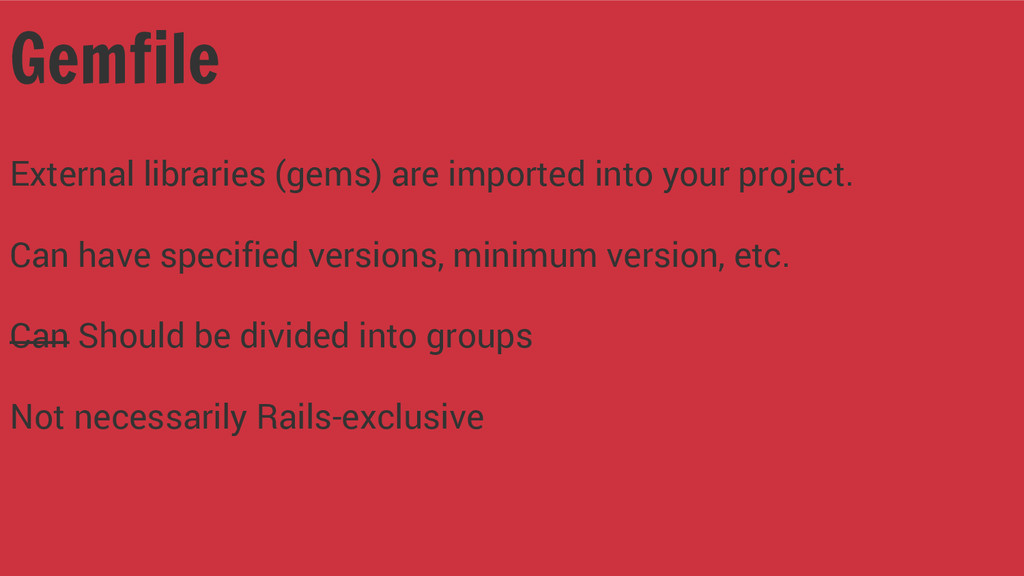 External libraries (gems) are imported into you...