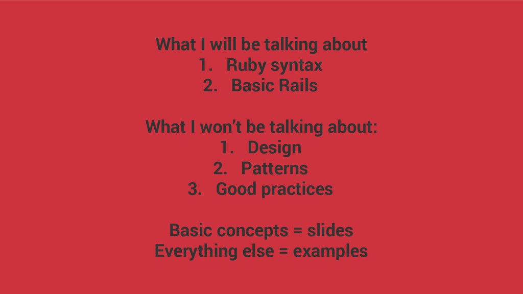What I will be talking about 1. Ruby syntax 2. ...