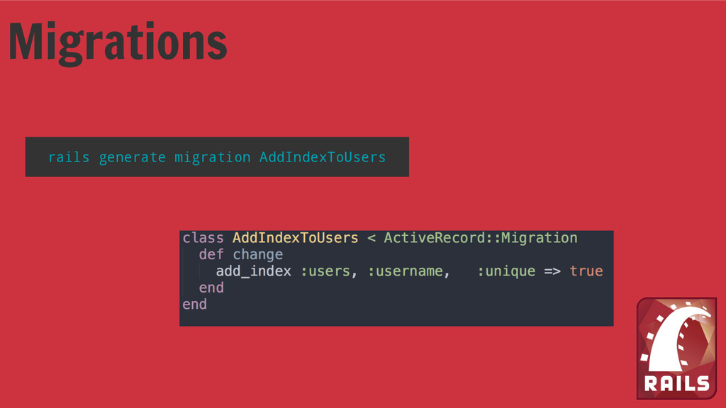Migrations rails generate migration AddIndexToU...
