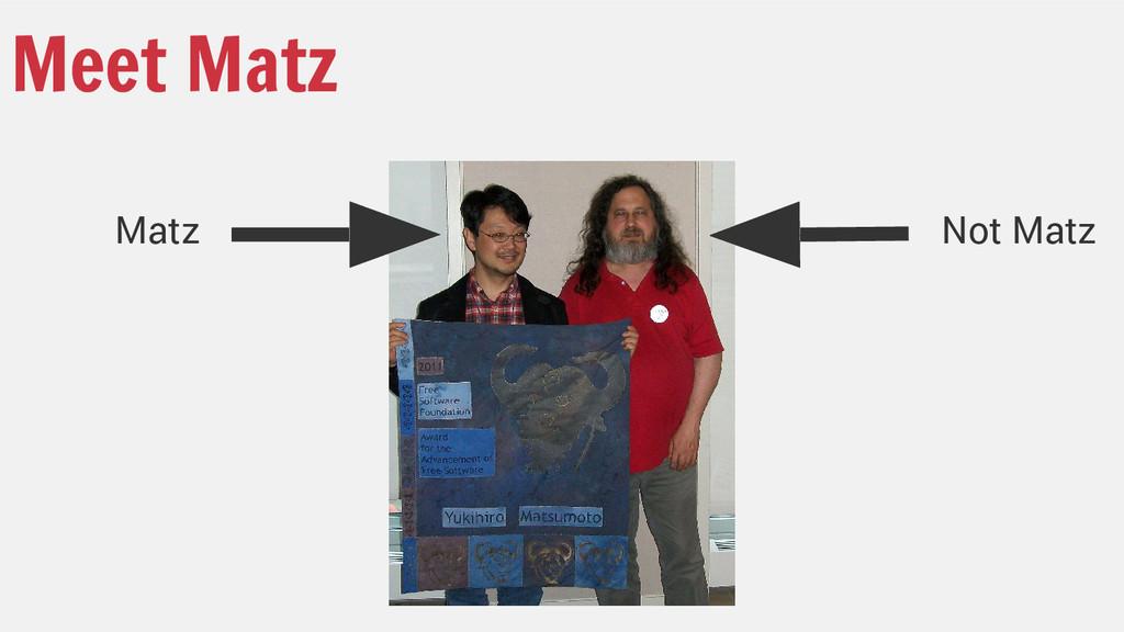 Meet Matz Matz Not Matz