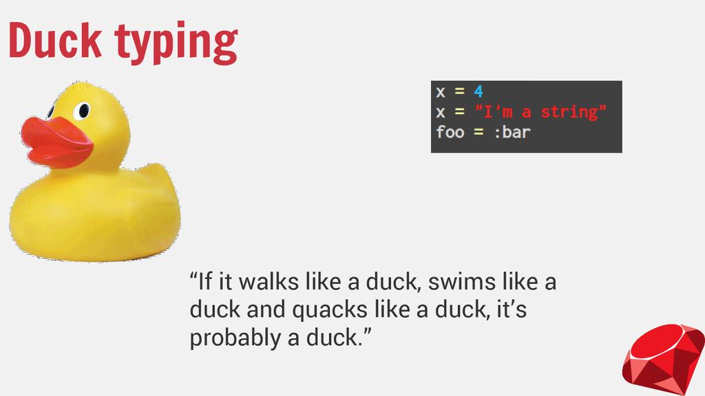 """Duck typing """"If it walks like a duck, swims lik..."""