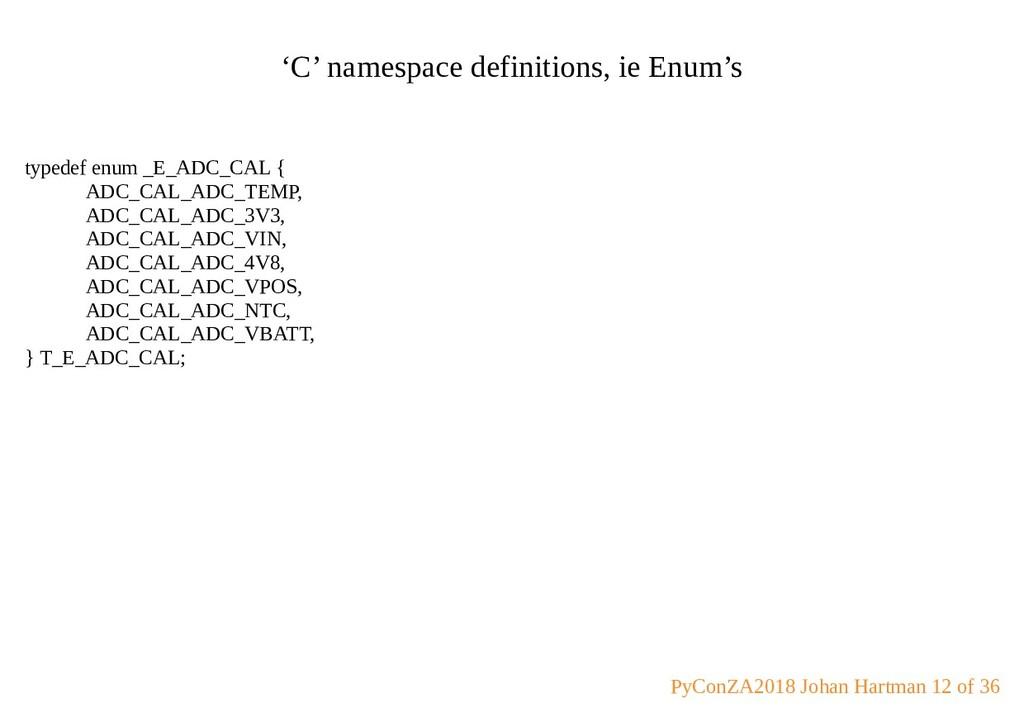 'C' namespace definitions, ie Enum's typedef en...