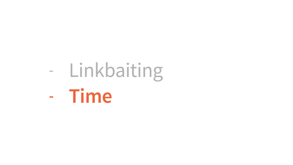 - Linkbaiting - Time