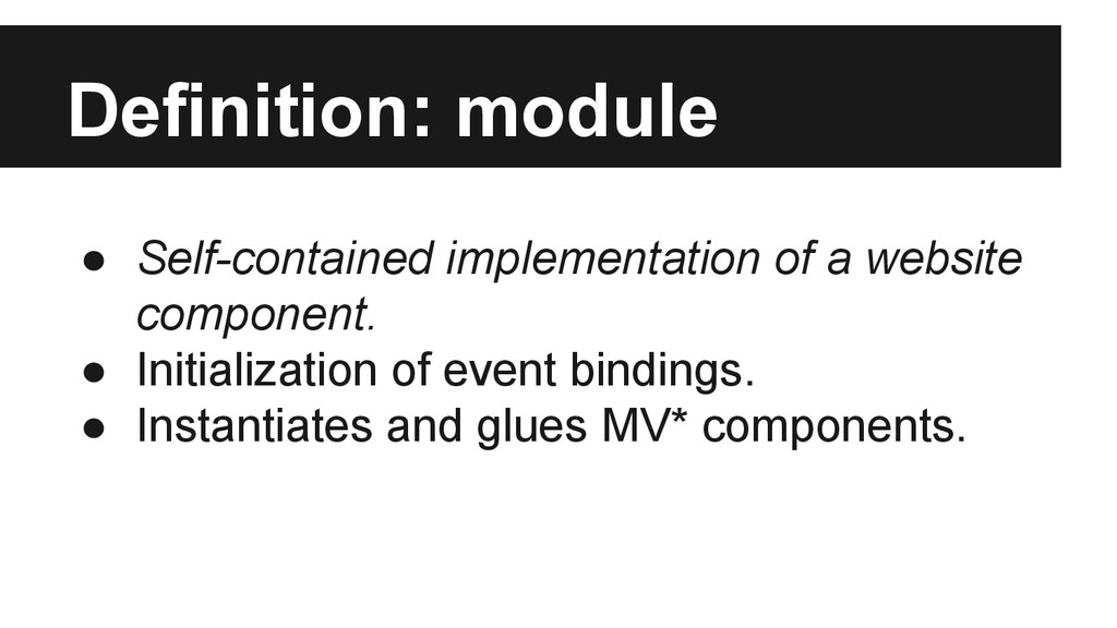 Definition: module ● Self-contained implementat...