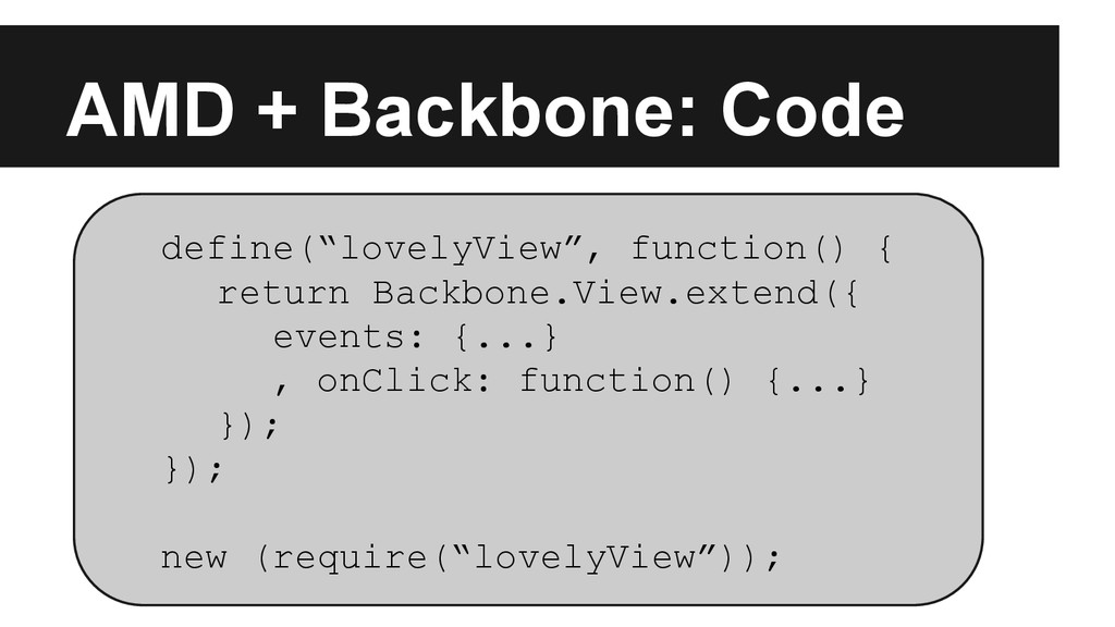 "AMD + Backbone: Code define(""lovelyView"", funct..."