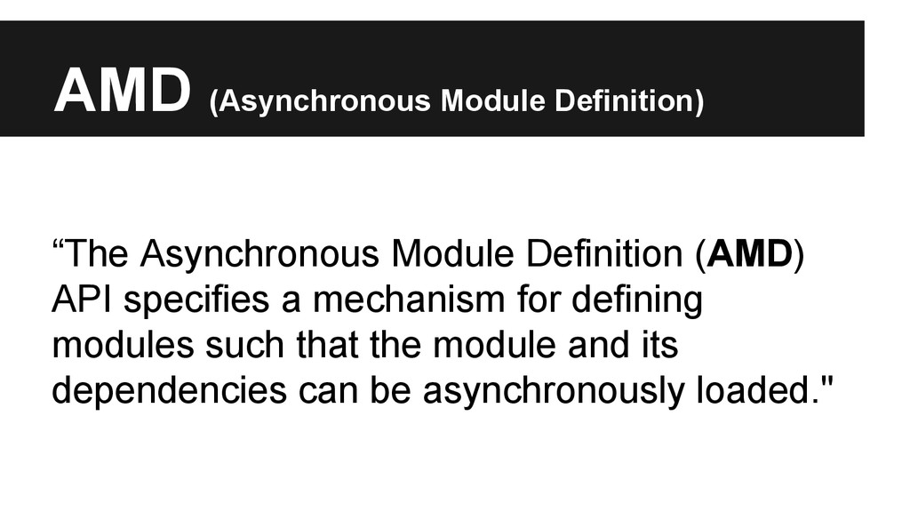 "AMD (Asynchronous Module Definition) ""The Async..."