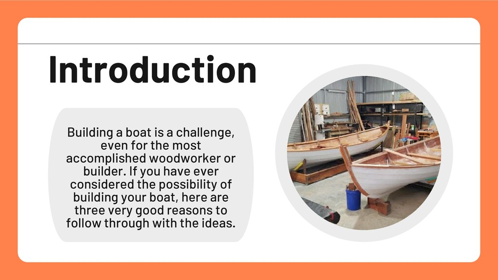 Building a boat is a challenge, even for the mo...