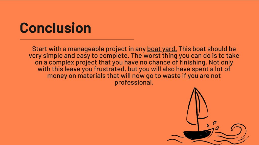 Conclusion Start with a manageable project in a...