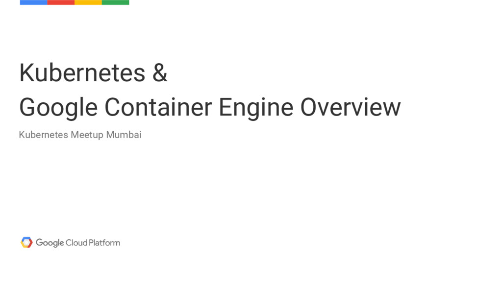 Kubernetes & Google Container Engine Overview K...