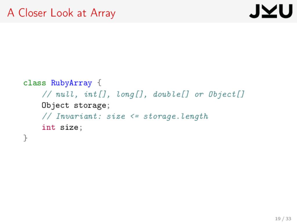 A Closer Look at Array class RubyArray { // nul...
