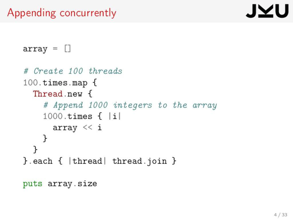 Appending concurrently array = [] # Create 100 ...
