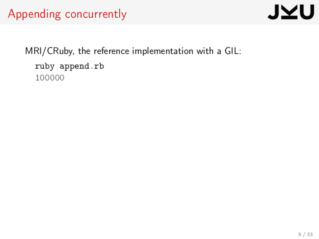 Appending concurrently MRI/CRuby, the reference...