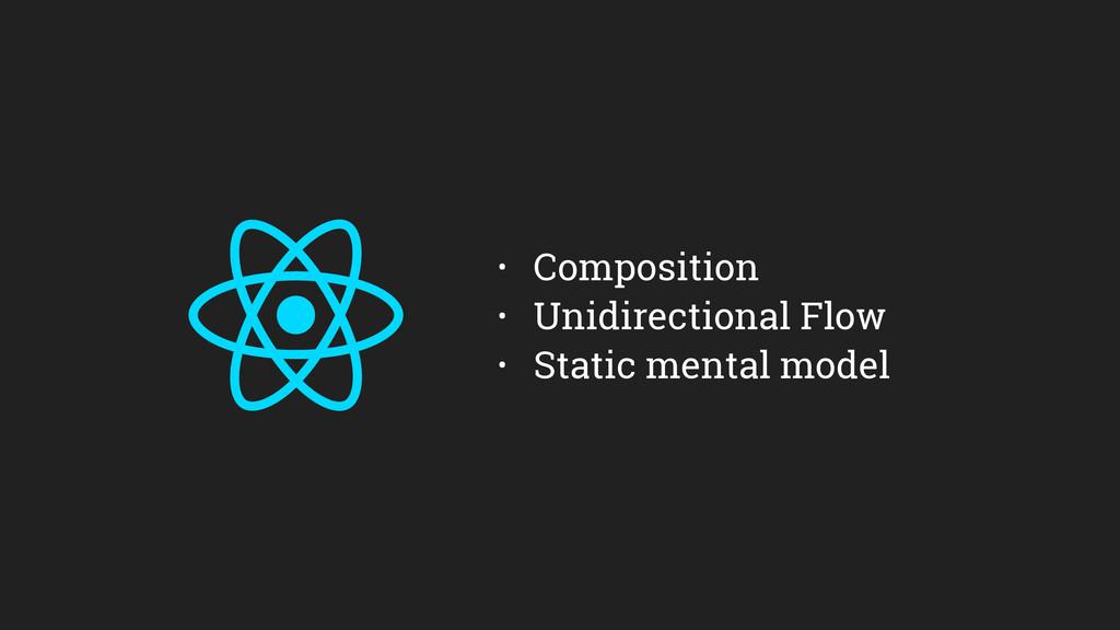 • Composition • Unidirectional Flow • Static me...