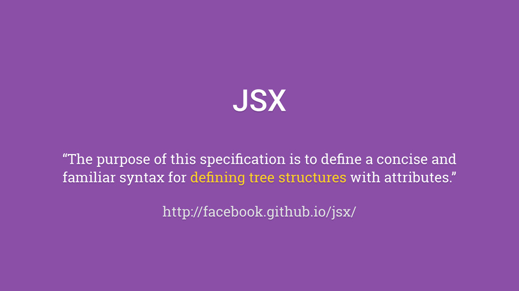"""JSX """"The purpose of this specification is to defi..."""