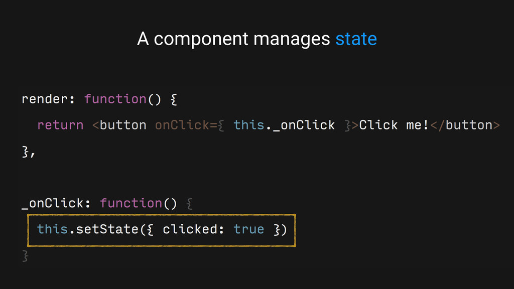 A component manages state