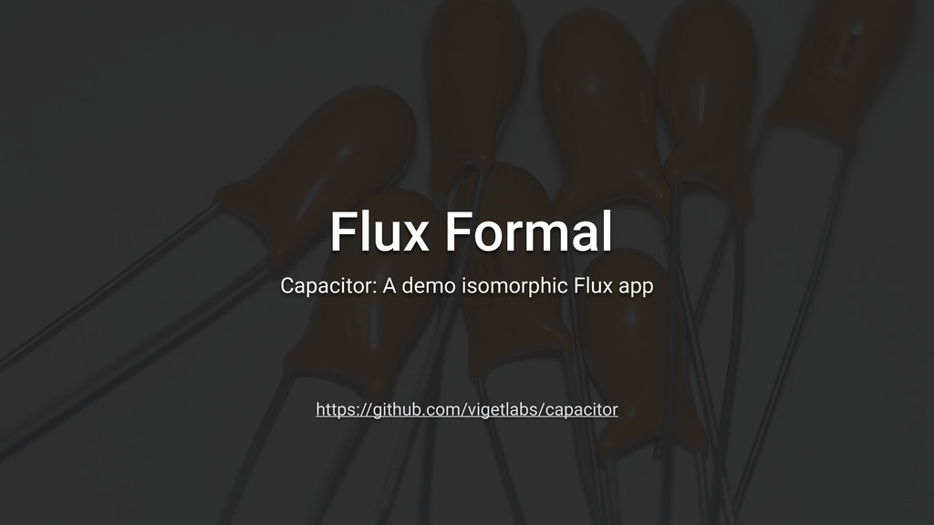 Flux Formal Capacitor: A demo isomorphic Flux a...
